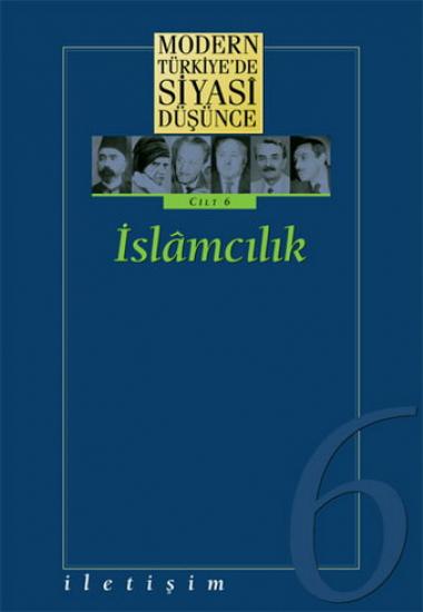 Modern Türkiye'de Siyasi Düşünce Cilt 6