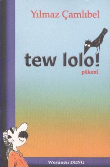 Tew Lolo!