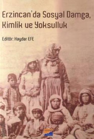 Erzincan'da Sosyal Damga, Kimlik ve Yoksulluk