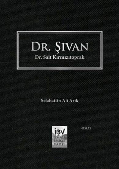 Dr. Şıvan Dr. Sait Kırmızıtoprak-Selahattin Ali Arik