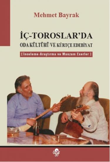 İç - Toroslar'da Oda Kültürü ve Kürtçe Edebiyat