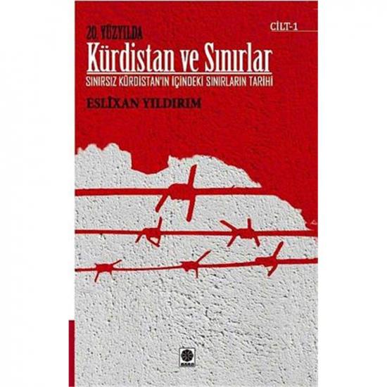 20. Yüzyılda Kürdistan ve Sınırlar