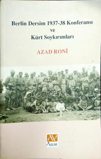 Berlin Dersim 1937-38 Konferansı ve Kürt Soykırımları