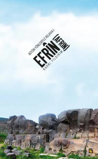 BÜTÜN YÖNLERİYLE ROJAVA - EFRÎN (AFRİN)