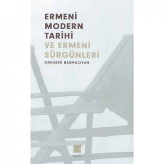 Ermeni Modern Tarihi ve Sürgünleri