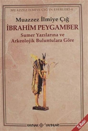 İbrahim Peygamber: Sumer Yazılarına ve Arkeolojik Buluntulara Göre