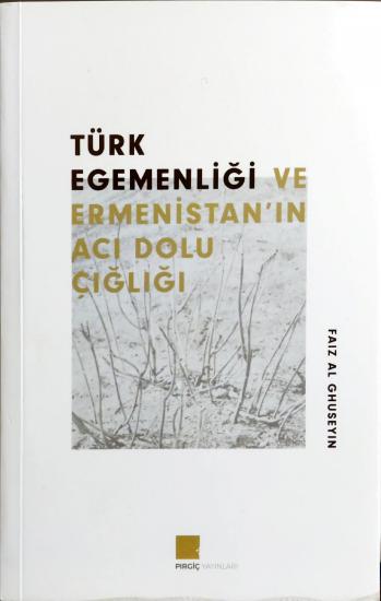 Türk Egemenliği ve Ermenistan'ın Acı Dolu Çığlığı