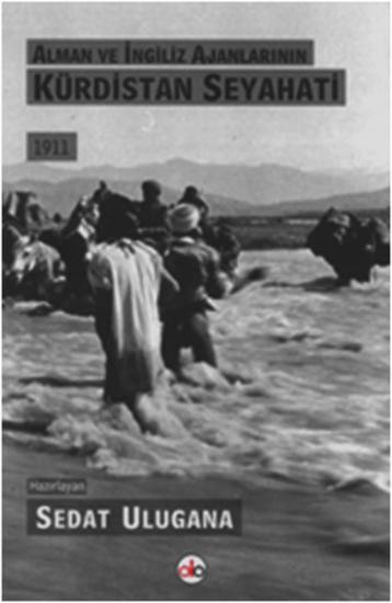 Alman ve İngiliz Ajanlarının Kürdistan Seyahati