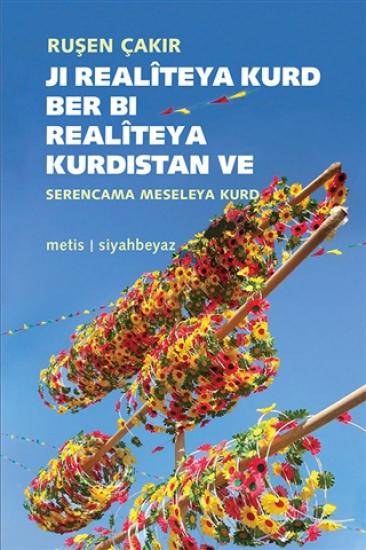 Ji Realiteya Kurd Ber Bi Realiteya Kurdistan
