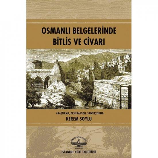 Osmanlı Belgelerinde Bitlis ve Civarı