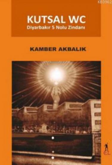 Kutsal WC Diyarbakır 5 Nolu Zindanı