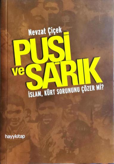 Puşi ve Sarık İslam, Kürt Sorununu Çözer Mi?