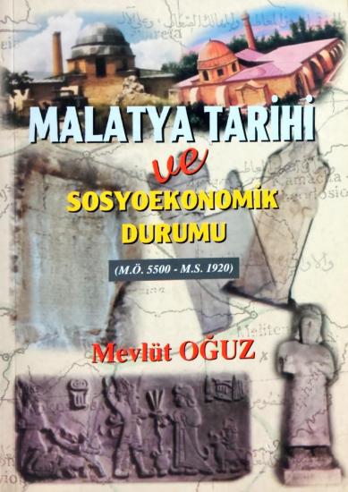 Malatya Tarihi ve Sosyoekonomik Durumu
