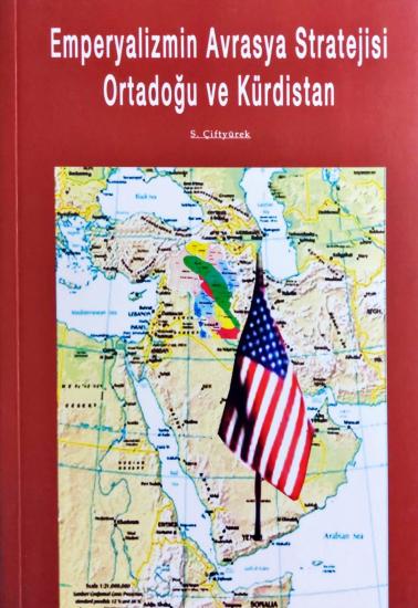 Emperyalizmin Avrasya Stratejisi Ortadoğu ve Kürdistan