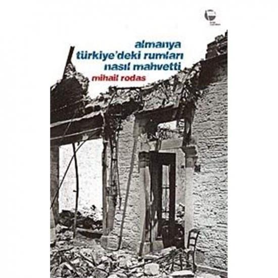 Almanya Türkiye' Deki Rumları Nasıl Mahvetti
