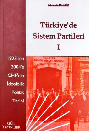 Türkiye'de Sistem Partileri I