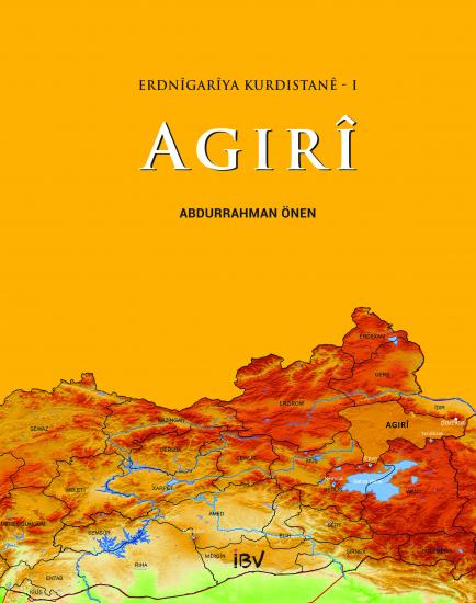 """""""Erdnîgarîya Kurdistanê – I: AGIRÎ"""