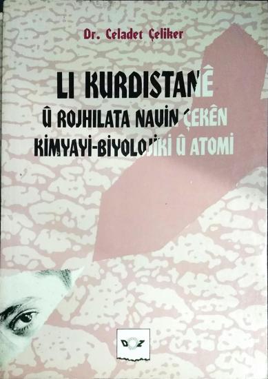 Lı Kurdistanê û Rojhilata Navîn Çekên Kîmyayî- bîyolojîkî û Atomî