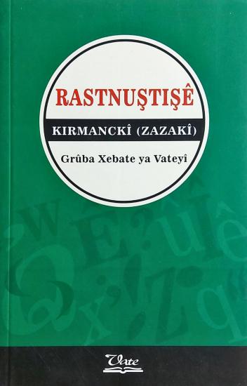 Rastnuştişê Kirmanckî/Zazakî