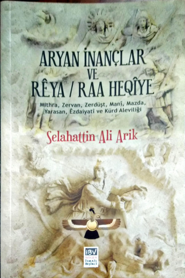 Aryan İnançlar ve Reya / Raa Heqîya