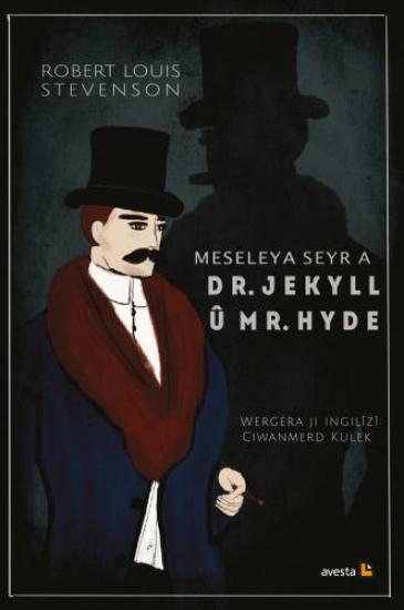 MESELEYA SEYR A DR. JEKYYL Û Mr. HYDE