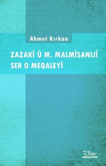 Zazakî û M. Malmîsanijî Ser o Meqaleyî