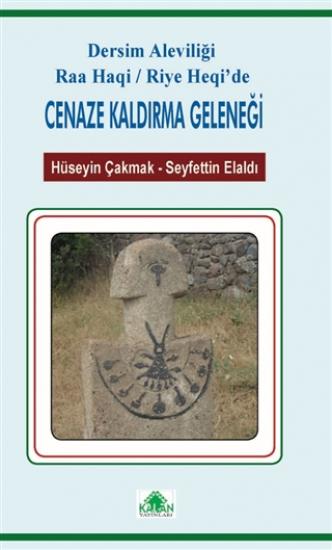 Dersim Aleviliği Raa Haqi / Riye Heqi'de Cenaze Kaldırma Geleneği