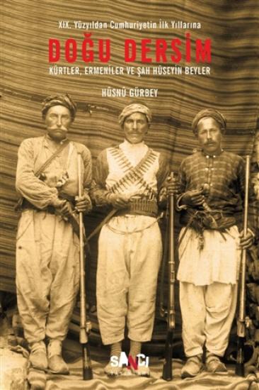 Doğu Dersim - 19. Yüzyıldan Cumhuriyetin İlk Yıllarına