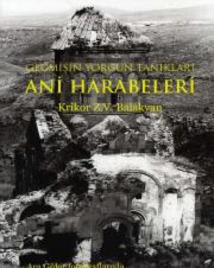 Ani Harabeleri (Geçmişin Yorgun Tanıkları)