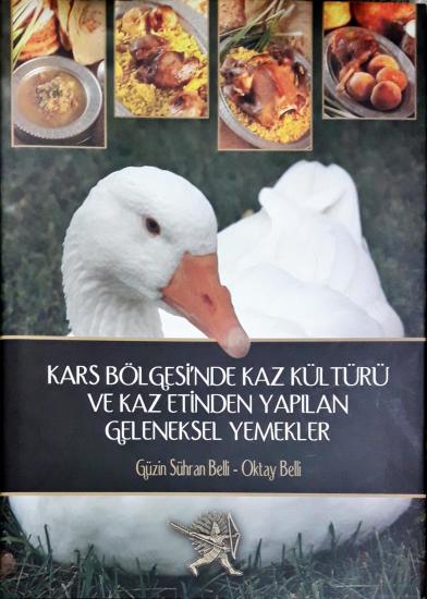 Kars Bölgesi'nde Kaz Kültürü ve Kaz Etinden Yapılan Geleneksel Yemekler