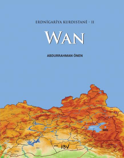 Erdnîgarîya Kurdistanê - II: Wan