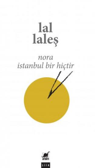 Nora, İstanbul Bir Hiçtir