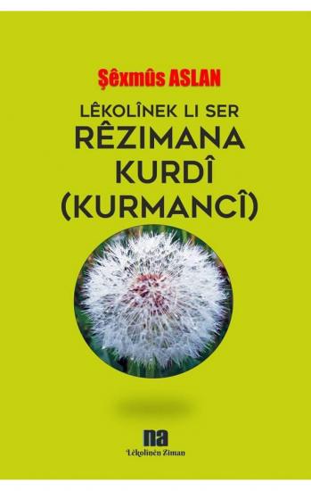 Lêkolînek Li Ser Rêzimana Kurdî (Kurmancî)
