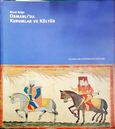 Osmanlı'da Kurumlar ve Kültür