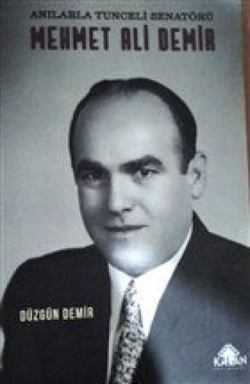 Anılarla Tunceli Senatörü Mehmet Ali Demir