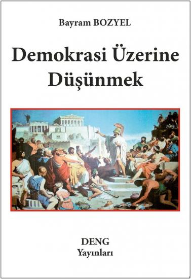 DEMOKRASİ ÜZERİNE DÜŞÜNMEK
