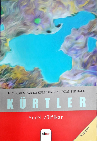 Bitlis, Muş, Van'da Küllerinden Doğan Bir Halk - Kürtler